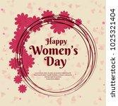 happy women's day celebration... | Shutterstock .eps vector #1025321404