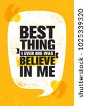 best thing i ever did was... | Shutterstock .eps vector #1025339320
