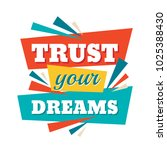 trust your dreams   conceptual... | Shutterstock .eps vector #1025388430