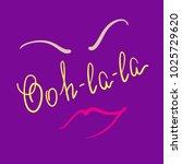 ooh la la quote lettering.... | Shutterstock .eps vector #1025729620
