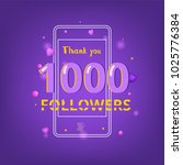 1000 followers thank you phrase ... | Shutterstock .eps vector #1025776384