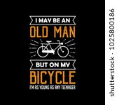 old man  bicycle saying   quote.... | Shutterstock .eps vector #1025800186