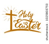 holy easter holiday religious... | Shutterstock .eps vector #1025803753