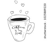cup of coffee. hearts rise... | Shutterstock .eps vector #1025889220