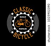classic bicycle  bicycle saying ... | Shutterstock .eps vector #1025902390