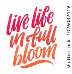live life in full bloom.... | Shutterstock .eps vector #1026032419