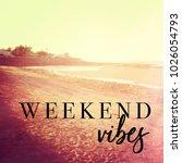quote   weekend vibes   Shutterstock . vector #1026054793