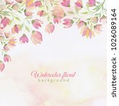 watercolor floral background.... | Shutterstock . vector #1026089164