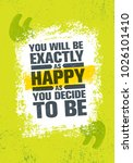 you will be exactly as happy as ... | Shutterstock .eps vector #1026101410