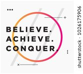 believe achieve conquer... | Shutterstock .eps vector #1026175906