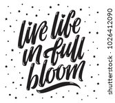 live life in full bloom.... | Shutterstock .eps vector #1026412090