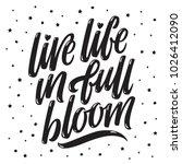 live life in full bloom.... | Shutterstock .eps vector #1026412090