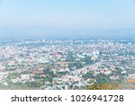 distant view chiang mai city... | Shutterstock . vector #1026941728