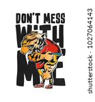 don't mess with me  poster ... | Shutterstock .eps vector #1027064143