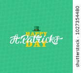 happy st patricks day lettering ...   Shutterstock .eps vector #1027354480