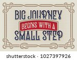 "motivation quote ""big journey... | Shutterstock .eps vector #1027397926"