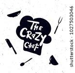 the crazy chef.  hand written...   Shutterstock .eps vector #1027503046