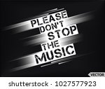 Please Don\'t Stop The Music. T...