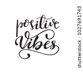 """""""positive vibes"""" lettering...   Shutterstock .eps vector #1027691743"""