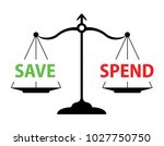 scales with save and spend words | Shutterstock .eps vector #1027750750