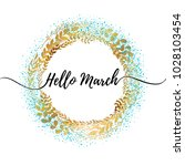 hello march inspirational... | Shutterstock .eps vector #1028103454