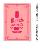 love spring 8 march womens day... | Shutterstock .eps vector #1028130088