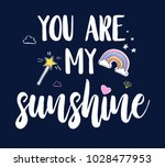 you are my sunshine slogan... | Shutterstock .eps vector #1028477953