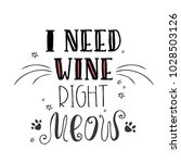 Stock vector i need wine right meow funny cat lettering cute banner poster or print vector illustration 1028503126