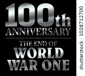 the end of world war one. 100th ... | Shutterstock . vector #1028712700