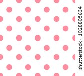 pink and white seamless polka... | Shutterstock .eps vector #1028805634