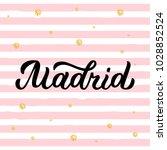 madrid   trendy brush hand...   Shutterstock .eps vector #1028852524