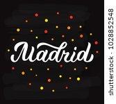madrid   hand lettering sign....   Shutterstock .eps vector #1028852548