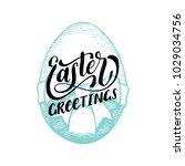 hand lettering easter greetings ... | Shutterstock .eps vector #1029034756
