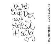 start each day with a grateful... | Shutterstock .eps vector #1029110248