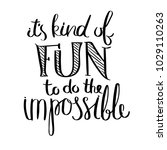 it is kind of fun to be the... | Shutterstock .eps vector #1029110263