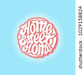 circle shape    home sweet home.... | Shutterstock .eps vector #1029158824