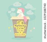 unicorn needs a coffee  good... | Shutterstock .eps vector #1029188740