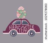 vector easter car with egg.... | Shutterstock .eps vector #1029278083