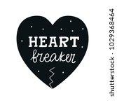heart breaker   cute hand drawn ... | Shutterstock .eps vector #1029368464