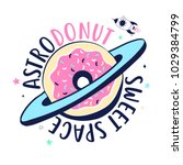 donut about space print design... | Shutterstock .eps vector #1029384799