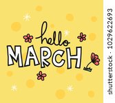 hello march word and flower...   Shutterstock .eps vector #1029622693