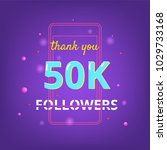 50k followers thank you phrase... | Shutterstock .eps vector #1029733168