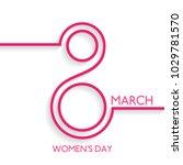happy women's day 8 march... | Shutterstock .eps vector #1029781570