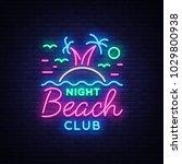 beach nightclub neon sign. logo ... | Shutterstock .eps vector #1029800938