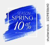 spring sale 10  off sign over... | Shutterstock .eps vector #1029858640
