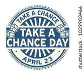take a chance day  april 23 ...   Shutterstock .eps vector #1029903466