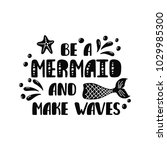 be a mermaid and make waves.... | Shutterstock .eps vector #1029985300