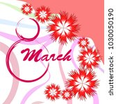 greeting card for march 8.... | Shutterstock .eps vector #1030050190