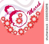 greeting card for march 8.... | Shutterstock .eps vector #1030050898