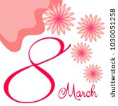 greeting card for march 8.... | Shutterstock .eps vector #1030051258